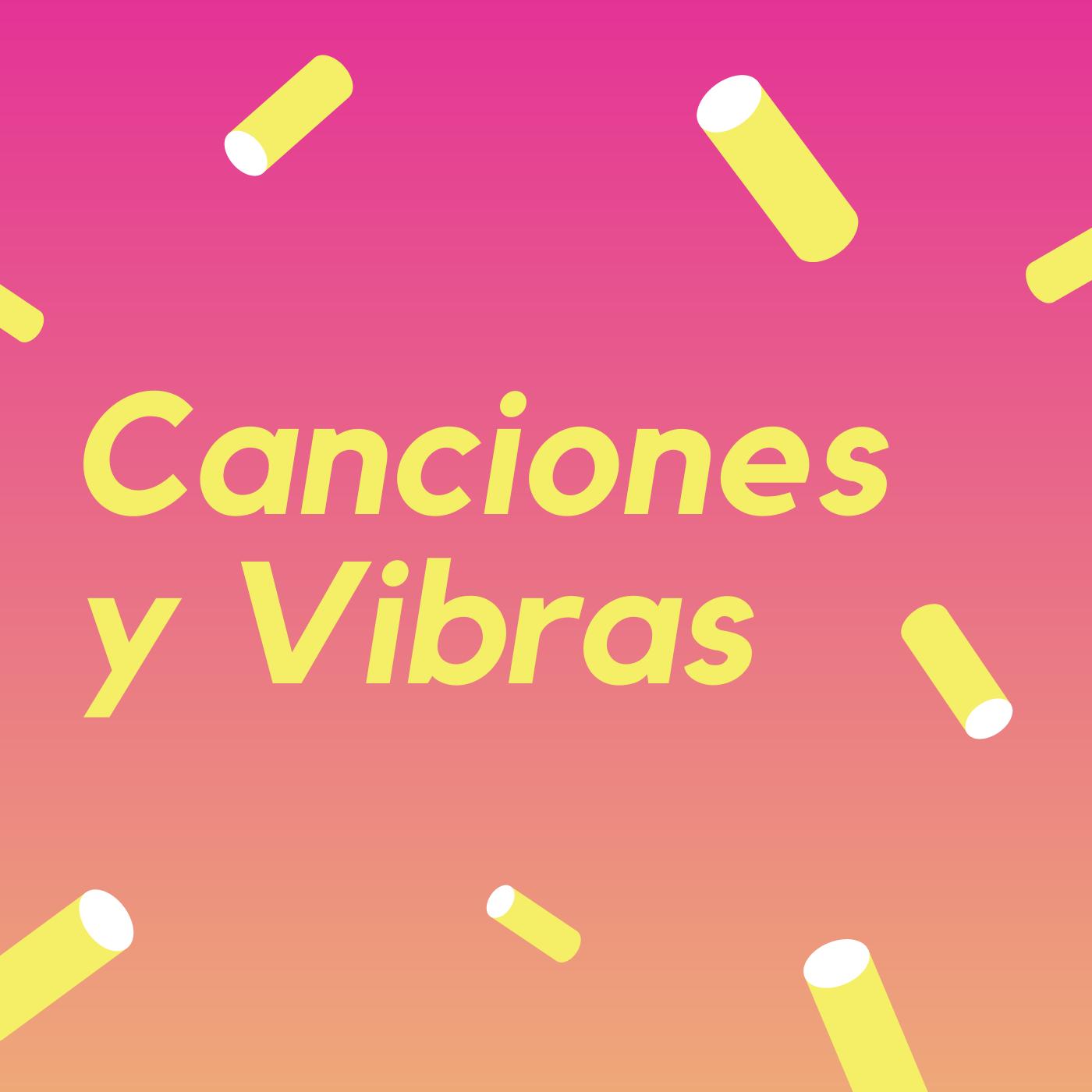 Canciones y Vibras