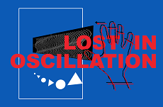 Lost In Oscillation