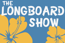 The Longboards Show